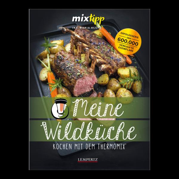 """Kochbuch """"Mixtipp Kochen mit dem Thermomix: Meine Wildküche"""""""
