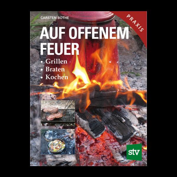 """Kochbuch """"Auf offenem Feuer – Grillen, Braten, Kochen"""""""