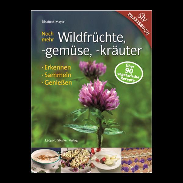 """Buch """"Noch mehr Wildfrüchte, -gemüse, -kräuter"""""""