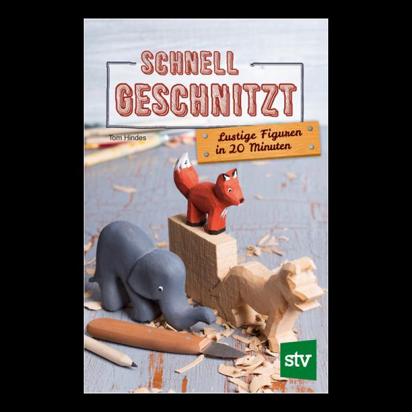 """Buch """"Schnell geschnitzt - Lustige Figuren in 20 Minuten"""""""